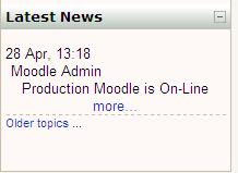 Latest news block (on Front page of Moodle): This block displays by the site administrator (not your instructor) by the title of the news item and the date and time.