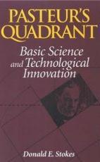 Source: Stokes, D. 1997. Pasteur s quadrant: Basic science and technological innovation. Washington, DC: Brookings Institution.