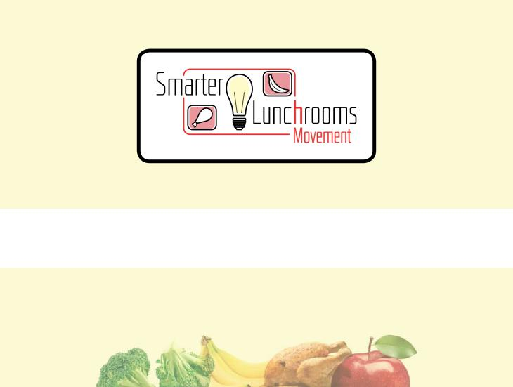 Smarter Lunchrooms Movement Across the Nation Kathryn Kate Hoy, RD, CN Manager for the
