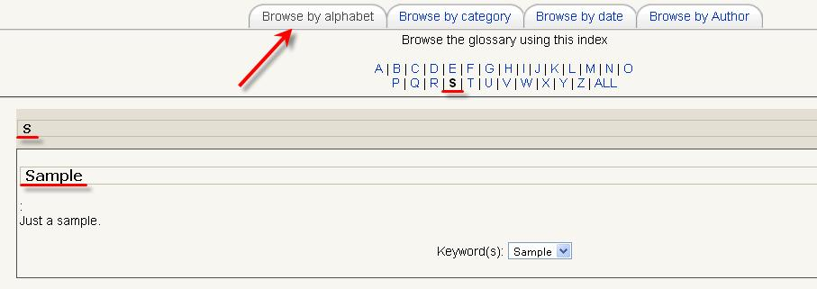 How to Browse Entries Browse by Alphabet When you initially enter the glossary you are on the Browse by alphabet page (as long as it has been enabled by your instructor).