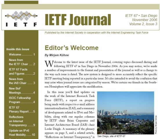 Education Publications & Resources IETF Journal A review of what's happening in the world of Internet standards with a focus on the