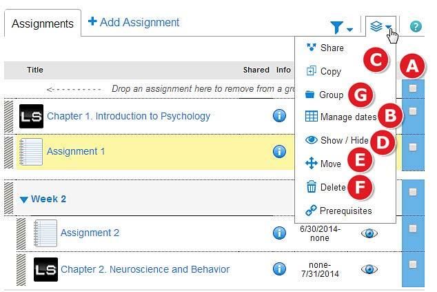 Section 5: Assignments Editing, Managing, and Organizing Assignments Some basic assignment edits/management can be done from the assignment list on the section home page. A. Check off the assignments you want to manage and select the action you want to take (B G).