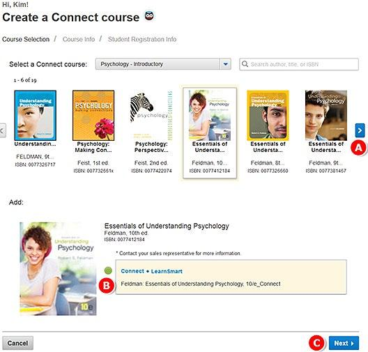 Section 2: Course and Section Creation Creating a New Course with Sections - Continued A. Select the title you will use for your course. Scroll to the right to see more textbook options.