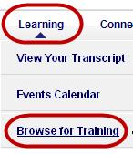 If you want to narrow your search, click the title Browse for Training, or from your Learning menu select Browse for Training. 4. Click Go to Search to find a particular topic or LO.