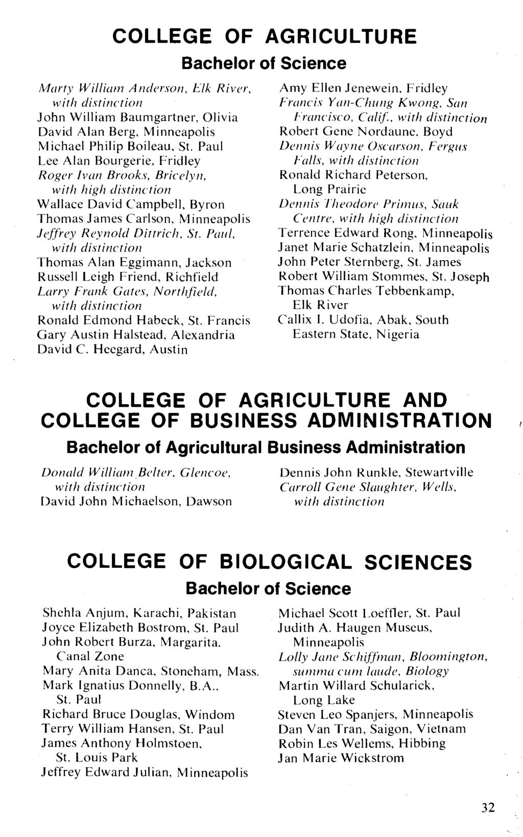COLLEGE OF AGRICULTURE Marty William Anderson, tjk River, John William Baumgartner, Olivia David Alan Berg, Michael Philip Boileau, St.