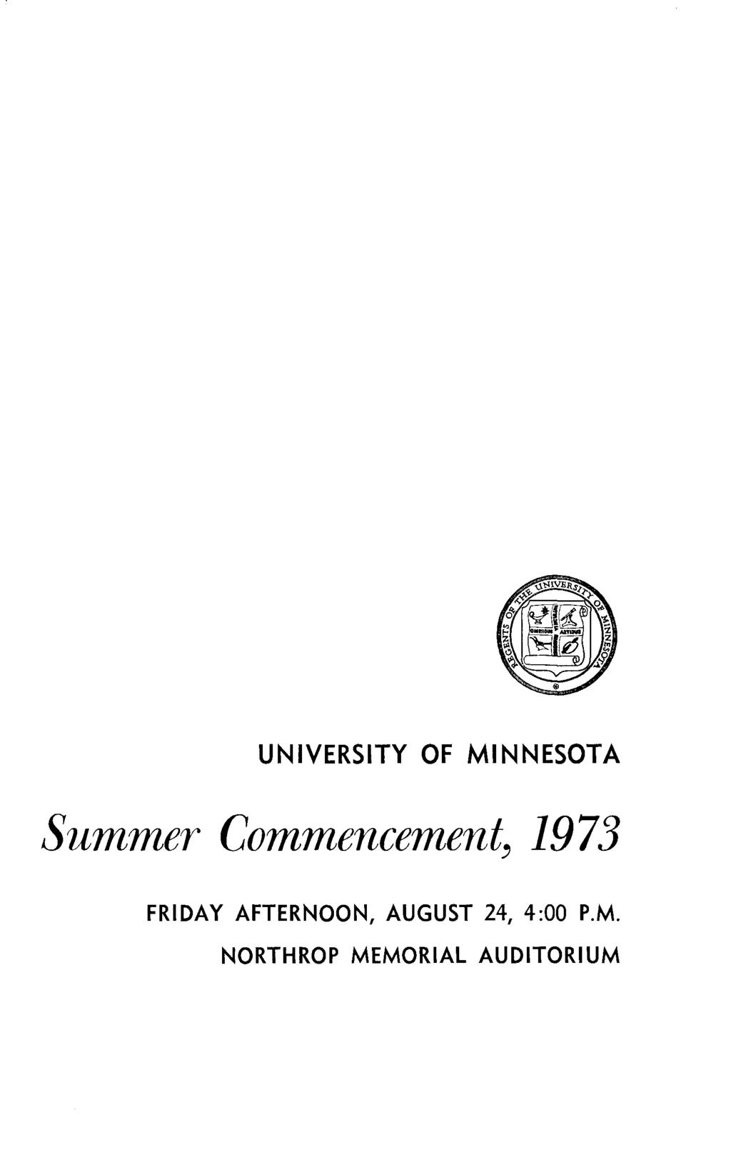 UNIVERSITY OF MINNESOTA Summer Commencement, 1973 FRIDAY