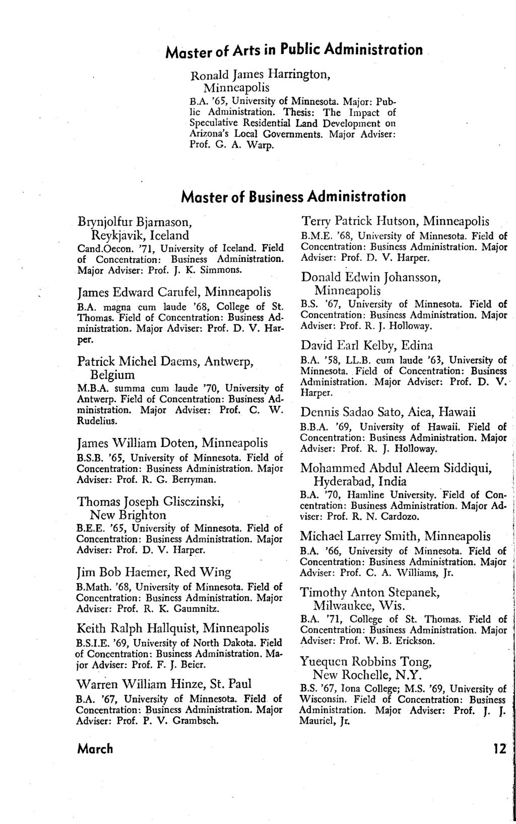 Master of Arts in Public Administration Ronald James Harrington, B.A. '65, University of Minnesota. Major: Public Administration.