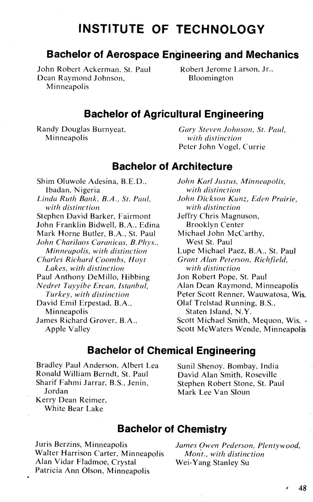 INSTITUTE OF TECHNOLOGY Bachelor of Aerospace Engineering and Mechanics John Robert Ackerman, St. Paul Dean Raymond Johnson, Robert Jerome Larson, Jr.