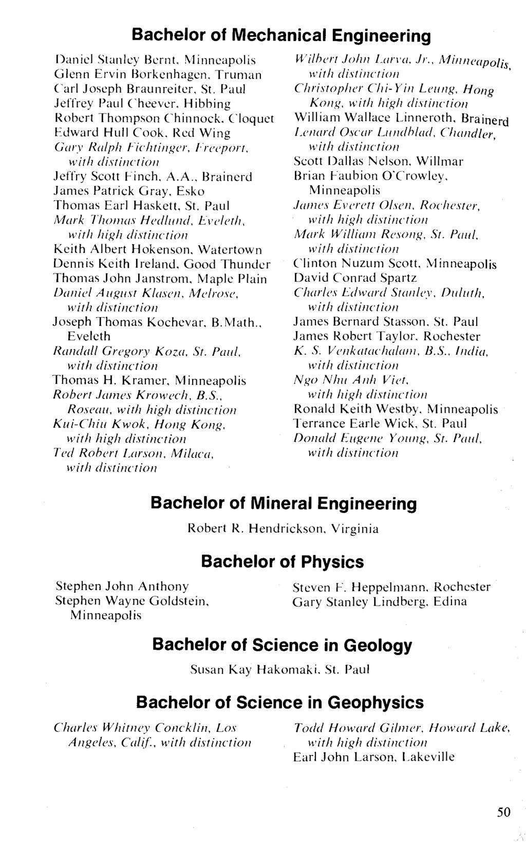 Bachelor of Mechanical Engineering Daniel Stanley Bernt,!\Iinneapolis Glenn Ervin Borkenhagen. Truman Carl Joseph Braunreiter.