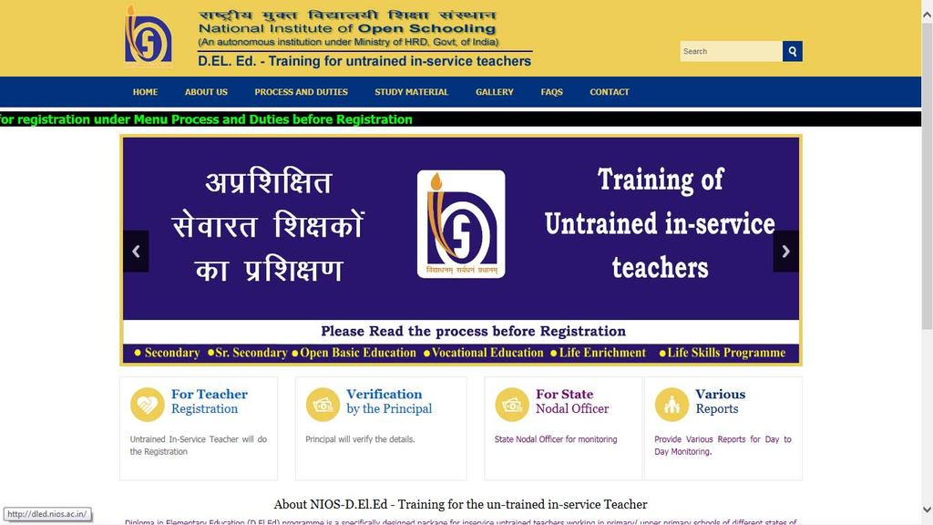 National Institute of Open Schooling NIOS portal for Online Registration & Monitoring of the Untrained In-Service Teachers. www.nios.ac.in http://dled.nios.ac.in Process flow of the D.El.