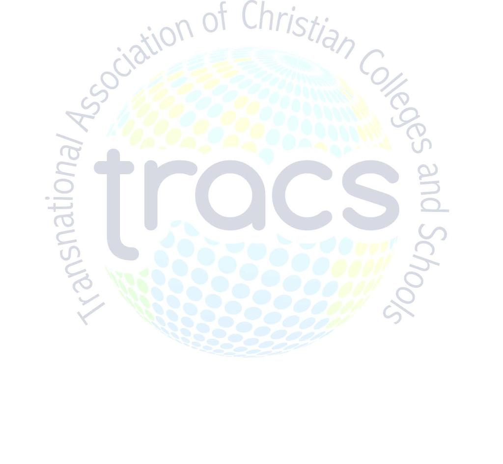 Transnational Association of Christian Colleges and Schools Self-Study Guidelines Transnational Association of Christian Colleges and Schools (TRACS) is recognized by the United States Department of