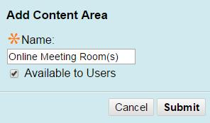 Give your new Content Area a meaningful name and be sure to make it available to your students I ve simply named mine Online Meeting Room(s) see image below. 4.