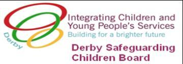 Safeguarding Training Offered by Derby Safeguarding Children Board Contents 1. Who requires safeguarding children training? Page 2 2. What training does the Derby Safeguarding Children Board offer?