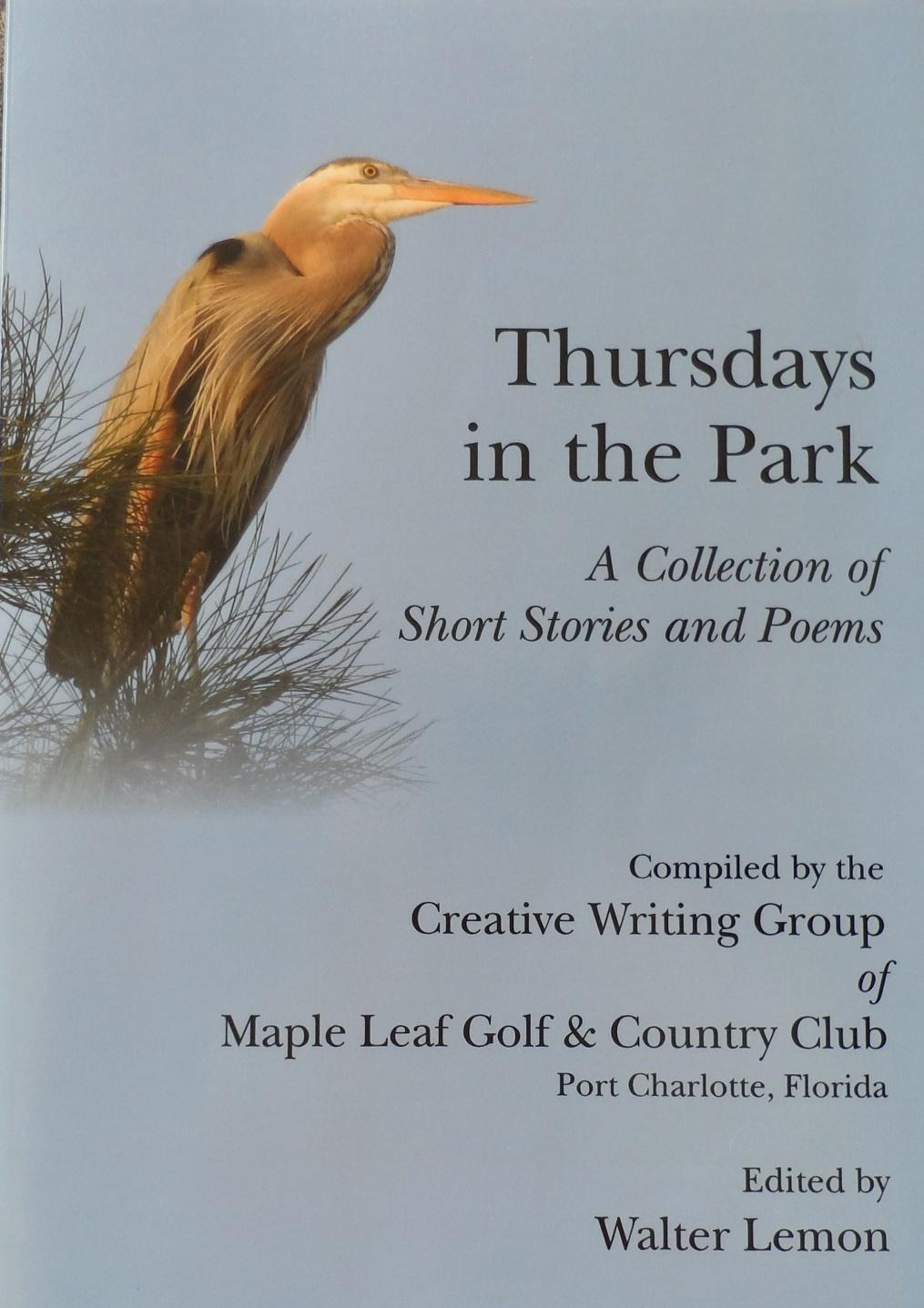 Thursdays in the Park A Collection of Short Stories and Poems Published 2012 by Ward Bitz Publishing This book is a sample of the short stories and poems produced by past and present participants in