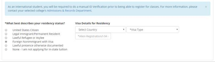 Step 18 In the *Verification of Lawful Presence, select one of the following for your residency status: United States Citizen Legal Immigrant/Permanent Resident Lawful Refugee or Asylee Foreign
