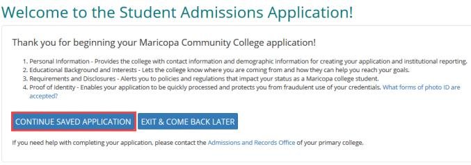 Step 1 On the Welcome to the Student Admissions Application! page, click GET STARTED or CONTINUE SAVED APPLICATION. The Step 1 Personal Information page appears.