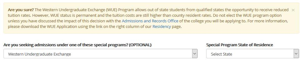 these special programs? drop down menu. If an applicant selects Western Undergraduate Exchange from the Are you seeking admissions under one of these special programs?