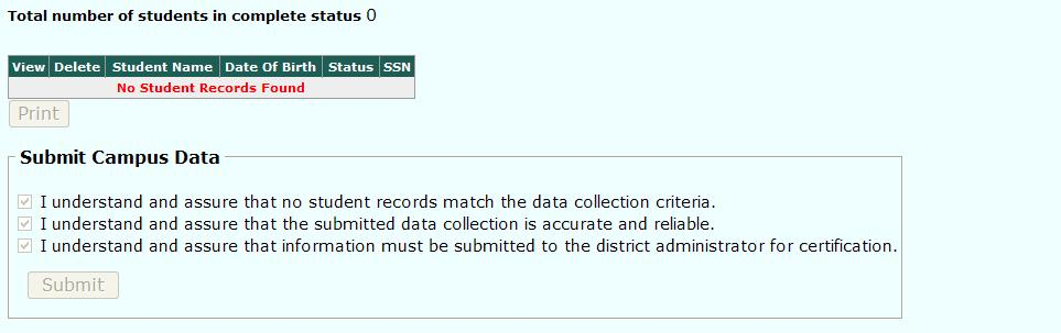 No Student Data to Submit 1. Once the link is selected on the Data Entry page, the user will be directed to the Campus Admin page to complete the submission of the data. 2.
