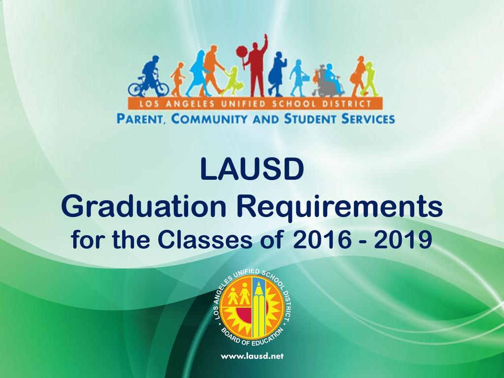 Session Objectives Understand The Graduation Requirements For Lausd