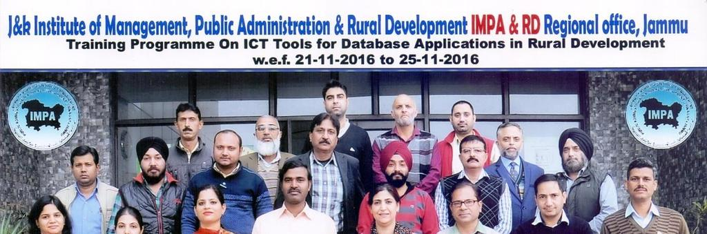 ICT Tools For Data base Applications in Rural Development(21 st -25 th Nov, 2016) A five days training programme on ICT Tools for Database applications in rural Development was organized by IMPARD&