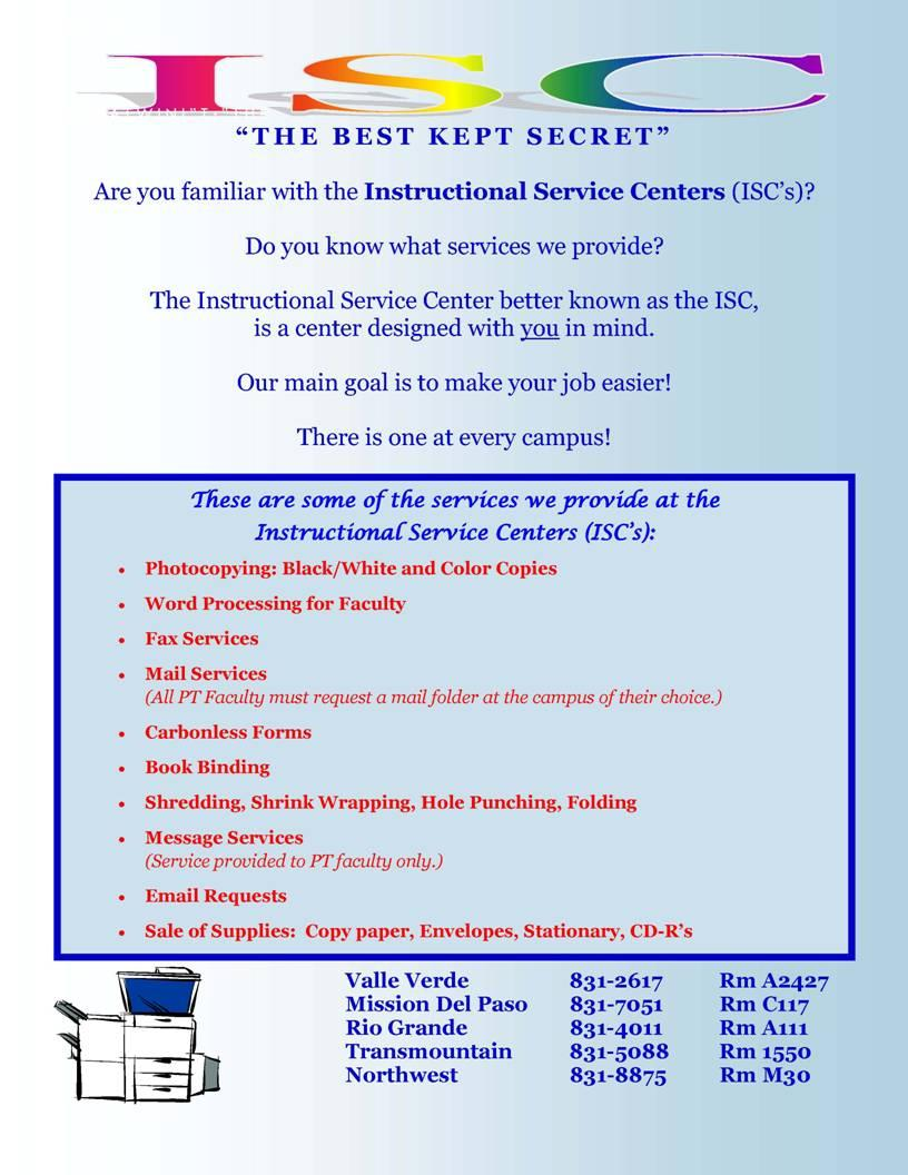 INSTRUCTIONAL SUPPORT SERVICES ISC Instructional service center supports teaching/learning activities of the faculty and staff of our college, located at each campus.