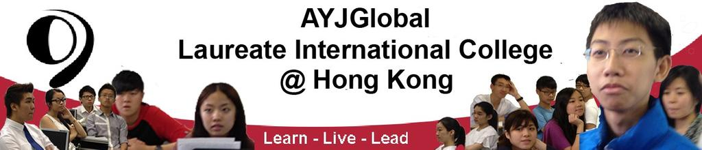 Issue # 4 August 20, 2013 Message from the Principal Success at the Hong Kong 2013 AYJGlobal Summer School Program!