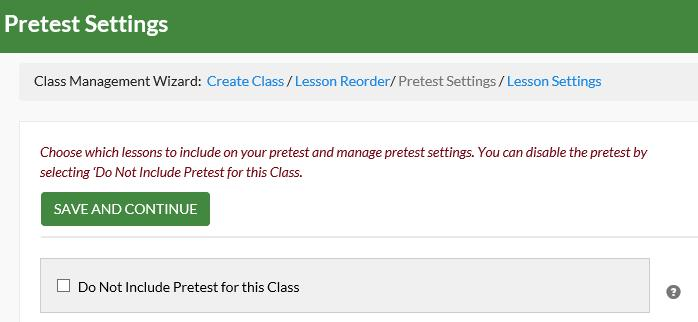 To exclude the pretest, click the button next to Do Not Include Pretest for this Class.