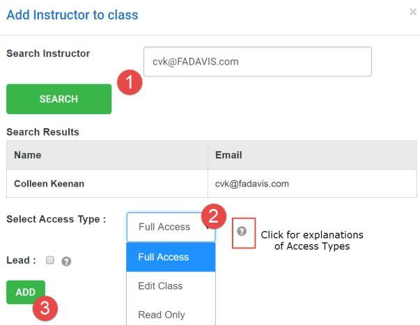 The instructor will be prompted to choose what type of access to grant to the new instructor (Click the question mark icon for help). If the instructor is already a registered user of F. A.