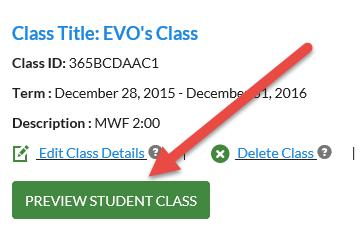 students. Or, select Preview Student Class to review content for a specific class you ve created and customized.