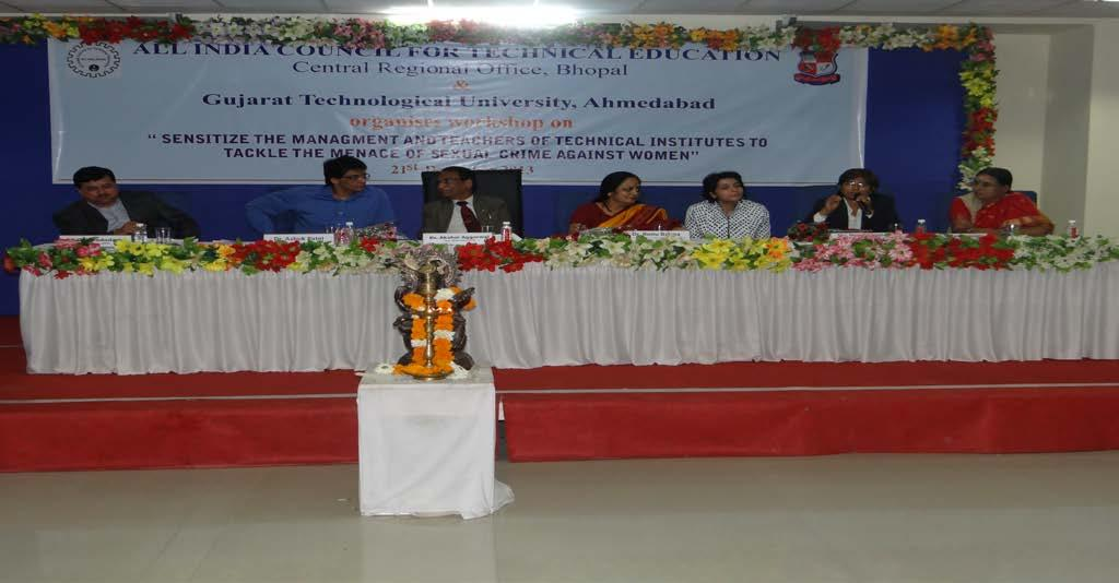 Report on SENSITIZE THE MANAGEMENT AND TEACHERS OF TECHNICAL INSTITUTES TO TACKLE THE MENACE OF SEXUAL CRIME AGAINST WOMEN Gujarat Technological University, Ahmedabad and AICTE, New Delhi hosted a