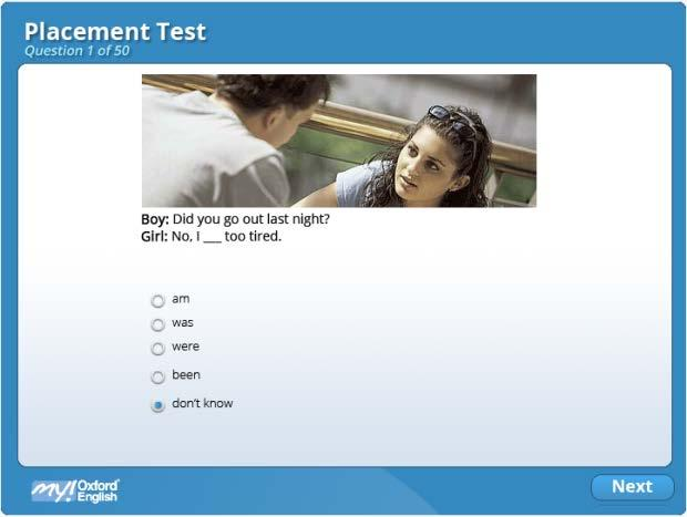 2. PLACEMENT TEST WHAT IS IT? The Placement Test checks your level of English to put you in the correct level of My Oxford English.