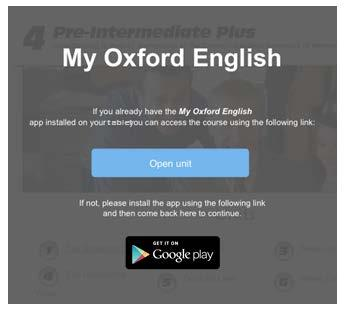DOWNLOAD THE MY OXFORD ENGLISH APP 1. Go to the My Oxford English login page using the URL you were sent at the beginning of the course, write your username and password, and click ENTER. 2.
