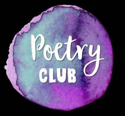 20 POETRY: (Club limited to 25 Third & Fourth grade students) Club Fee: $10 Description of the Club: Poetry is a unique art form.