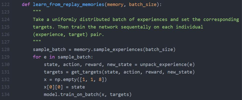 Experience replay implementation Experience replay is implemented as a function that makes use of memory space and a fixed batch size to learn from past experiences.
