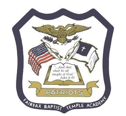 Fairfax Baptist Temple Academy School Profile And they shall be all taught of God. John 6:45 Our School Fairfax Baptist Temple Academy was founded in 1976.