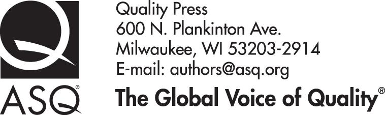 American Society for Quality, Quality Press, Milwaukee 53203 2017 by ASQ All rights reserved.