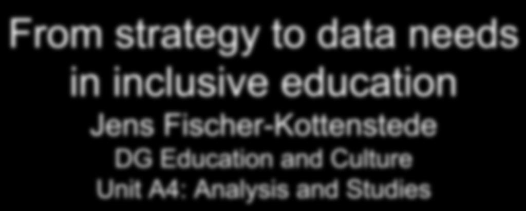 From strategy to data needs in inclusive education Jens