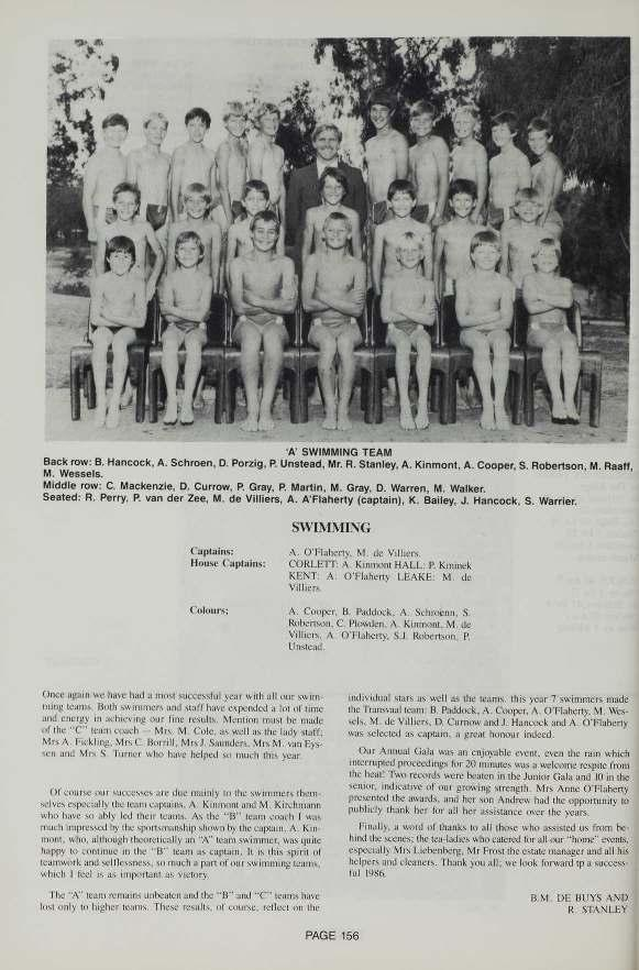 1 A' SWIMMING TEAM Back row: 5. Hancock. A. Schroen. D. Pcrzig, P. Unstead. Mr. H. S anley, A. Kinmont. A. Cooper, S. Robertson. M. Haa, M. Wessels. Middle row: c. Mackenzie. D. Cunow, P. Gray, P.