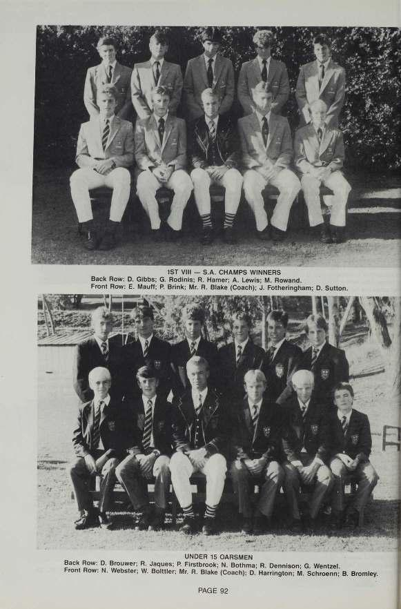 ... 3 '4 1ST VIII $.A. CHAMPS WINNERS Back Row: D. Gibbs; G. Rodims; R. Hamer: A. Lew Front Row. E. Mau P. Brin UNDER 15 OARSMEN Back Row: D. Brouw.