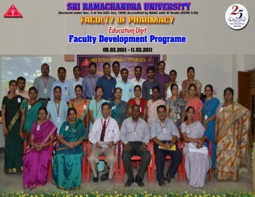 c) Conducted by The Education unit - Faculty of Pharmacy Sl. NO. Title of Program Duration No. of Participants (Faculty members) 1. Faculty Development Programme 9 th to 11 th March, 2011 22 8.