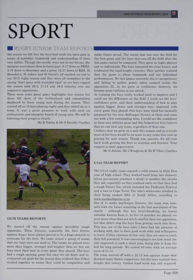 SPORT - RUGBY IUNIUR 'l' the season we felt that the bays hml made the must gain in terms of maturity, teamwork and understanding of their own ability. Though the re tilts were nut in our favour.