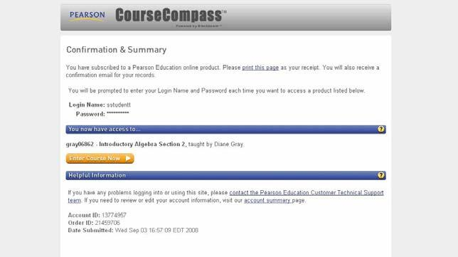 5. After a few moments you will see the Confirmation and Summary screen acknowledging your access to the new course. To log into your new course, click on Enter Course Now. 6.