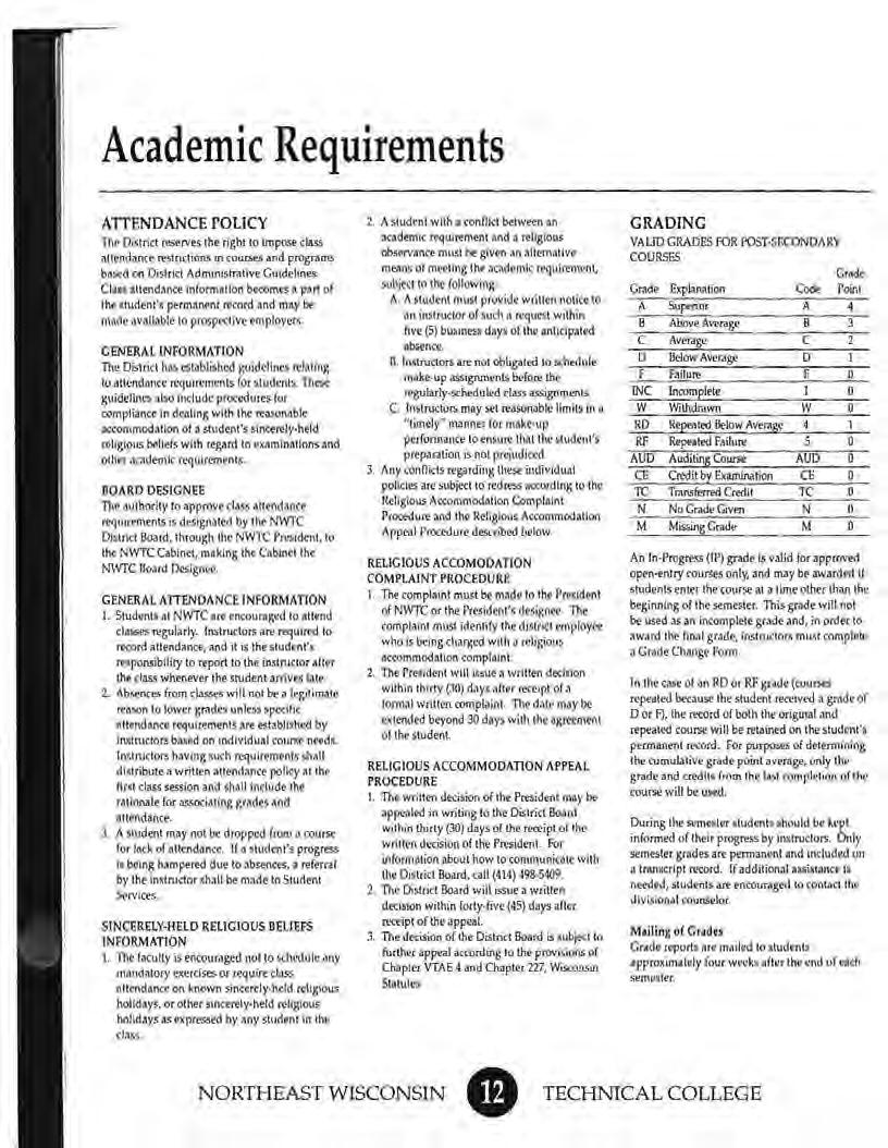 Academic Requirements AlTENDANCE POLICY Th Dislri<t rttervrs lhr right 10 Impose rlass iilttnd,nce restrkhon 1n coursf's and programs ba5'<i on Oo.trin Adm1n1Slrllivt Cu.S.line.