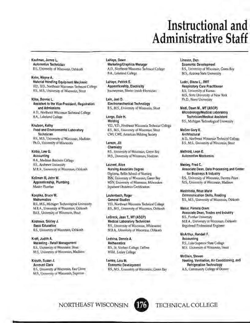 "Instructional and Administrative Staff Kaufman, James L. Automotive Technician BS., Univt1$ity of W""""""""in. Oshkosh Kelm, Wayne A. Material Handling Equipment Mechanic V.D.. V.D. Norlhoast WO<on!"