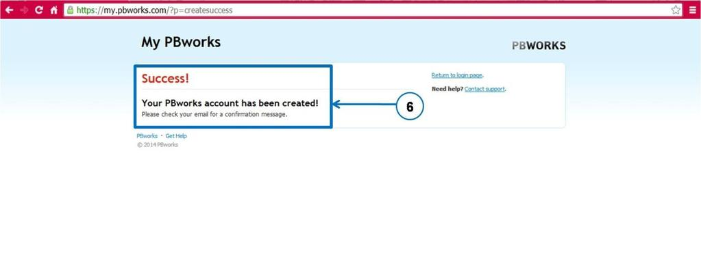 6. After you have successfully created your PBworks account, you will receive the message as shown in