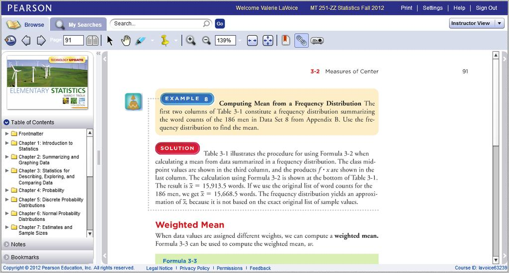 Some nice features of the online textbook include the following: The toolbar at the top of the window contains a highlighter and bookmarking tool to help you rapidly find and recall important