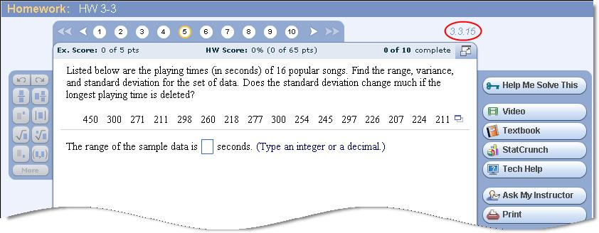 To find help on the homework problem you are currently trying to solve, observe the textbook exercise number in the upper right corner of the MyStatLab screen.