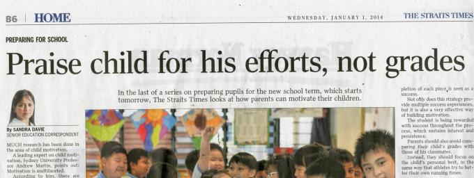 Parent s Role Straits Times 1 Jan 2014 Academic resilience [ability to deal with academic setback & challenges] plays a big part in whether child remains motivated Suggestions Build a good