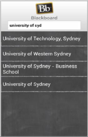 The University of Sydney Central Blackboard Mobile Learn access The University of Sydney Business School Blackboard Mobile Learn access Figure 4. Blackboard Learn App Where To GO?
