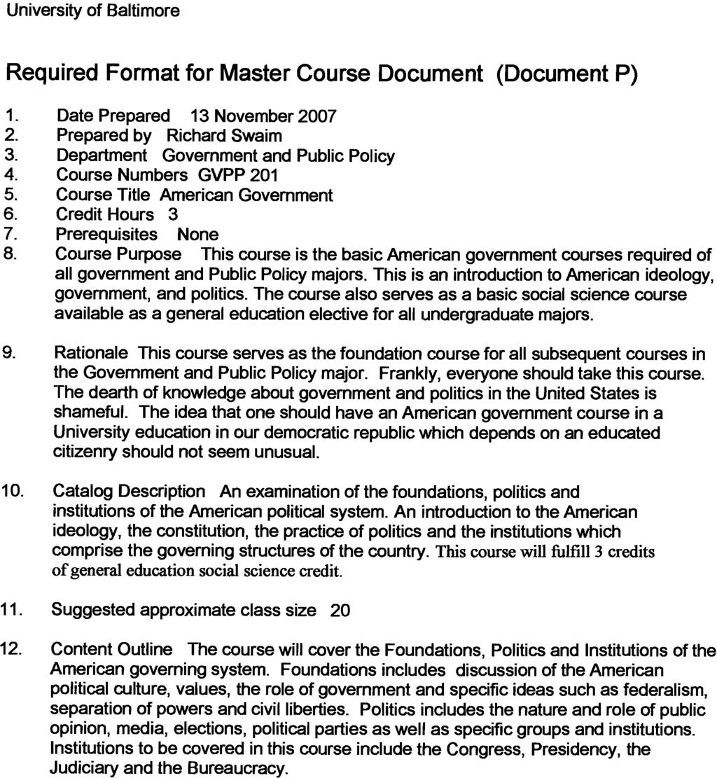 University of Baltimore Required Format for Master Course Document (Document P) 1. Date Prepared 13 November 2007 2. Prepared by Richard Swaim 3. Department Government and Public Policy 4.